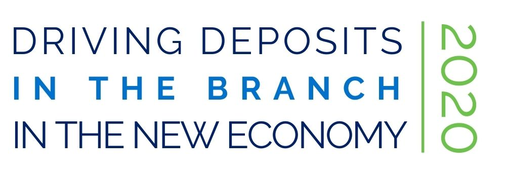 2020 Driving Deposits in the Branch in the New Economy